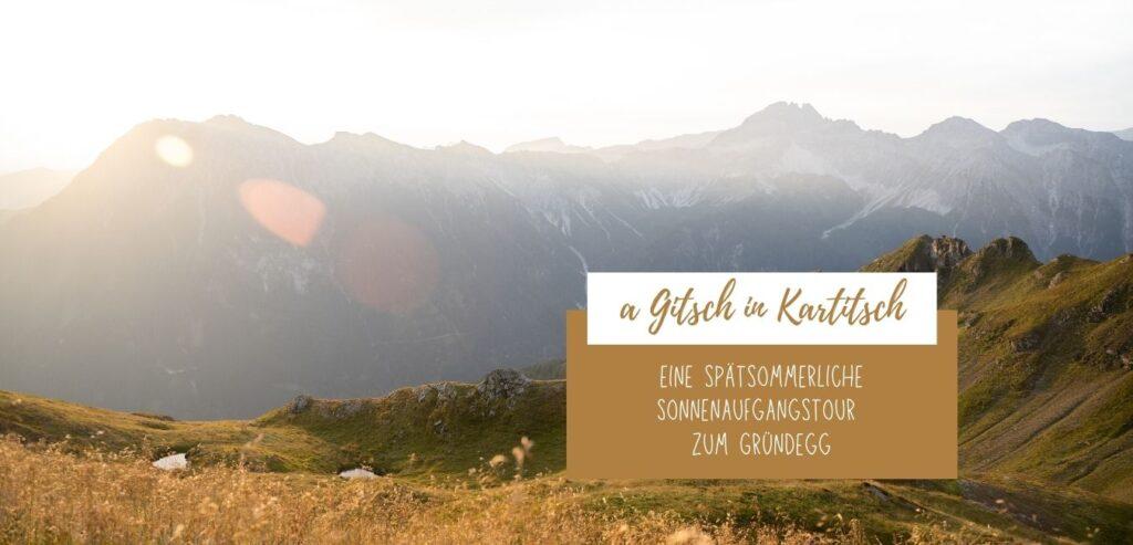 a Gitsch in Kartitsch - Gründegg
